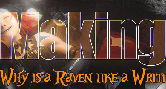 Why is a Raven like a Writing Desk – Making Of